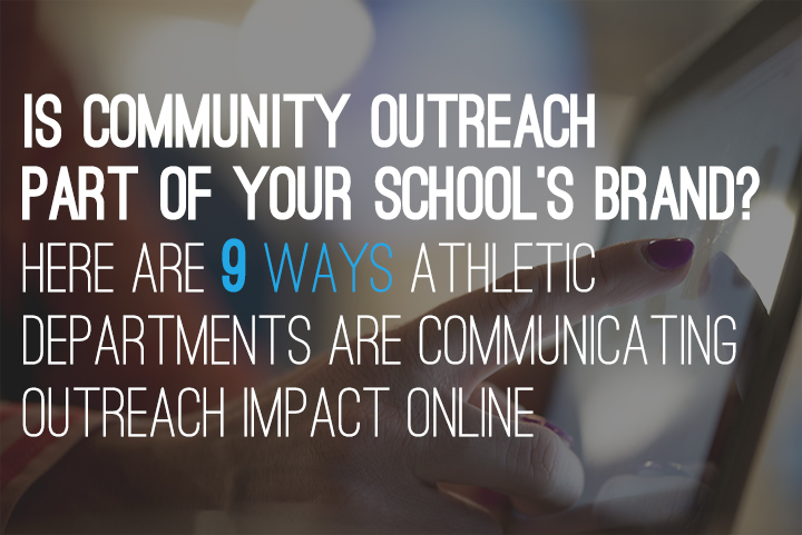 9 Examples of Athletic Departments Communicating Community Outreach Impact Online
