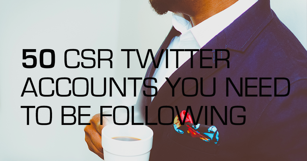 50 Best CSR and Sustainability Twitter Accounts You Should Follow