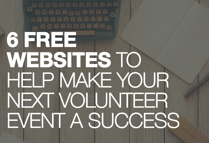 6 Free Websites To Help You With Your Volunteer Event Marketing